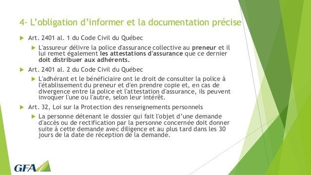 4- L'obligation d'informer et la documentation précise  Art. 2401 al. 1 du Code Civil du Québec  L'assureur délivre la p...