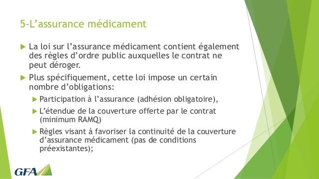 5-L'assurance médicament  La loi sur l'assurance médicament contient également des règles d'ordre public auxquelles le co...