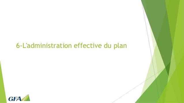 6-L'administration effective du plan