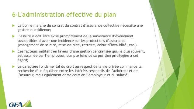 6-L'administration effective du plan  La bonne marche du contrat du contrat d'assurance collective nécessite une gestion ...