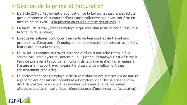 7-Gestion de la prime et facturation  L'article 258 du Règlement d'application de la Loi sur les assurances édicte que « ...