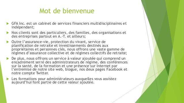 Mot de bienvenue  GFA Inc. est un cabinet de services financiers multidisciplinaires et indépendant;  Nos clients sont d...