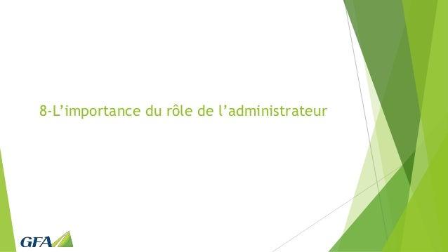 8-L'importance du rôle de l'administrateur