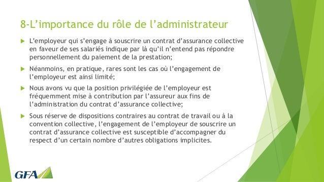 8-L'importance du rôle de l'administrateur  L'employeur qui s'engage à souscrire un contrat d'assurance collective en fav...