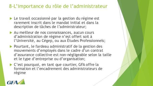 8-L'importance du rôle de l'administrateur  Le travail occasionné par la gestion du régime est rarement inscrit dans le m...