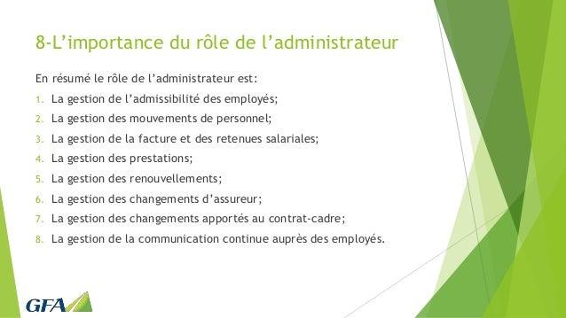 8-L'importance du rôle de l'administrateur En résumé le rôle de l'administrateur est: 1. La gestion de l'admissibilité des...