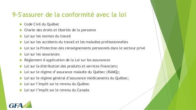 9-S'assurer de la conformité avec la loi  Code Civil du Québec  Charte des droits et libertés de la personne  Loi sur l...