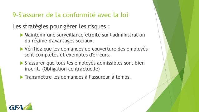 9-S'assurer de la conformité avec la loi Les stratégies pour gérer les risques :  Maintenir une surveillance étroite sur ...