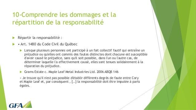 10-Comprendre les dommages et la répartition de la responsabilité  Répartir la responsabilité :  • Art. 1480 du Code Civ...