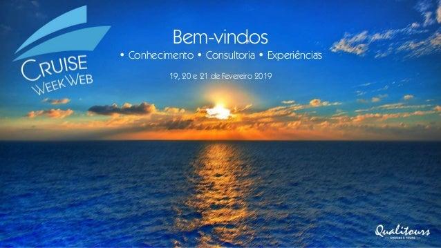 Bem-vindos • Conhecimento • Consultoria • Experiências 19, 20 e 21 de Fevereiro 2019