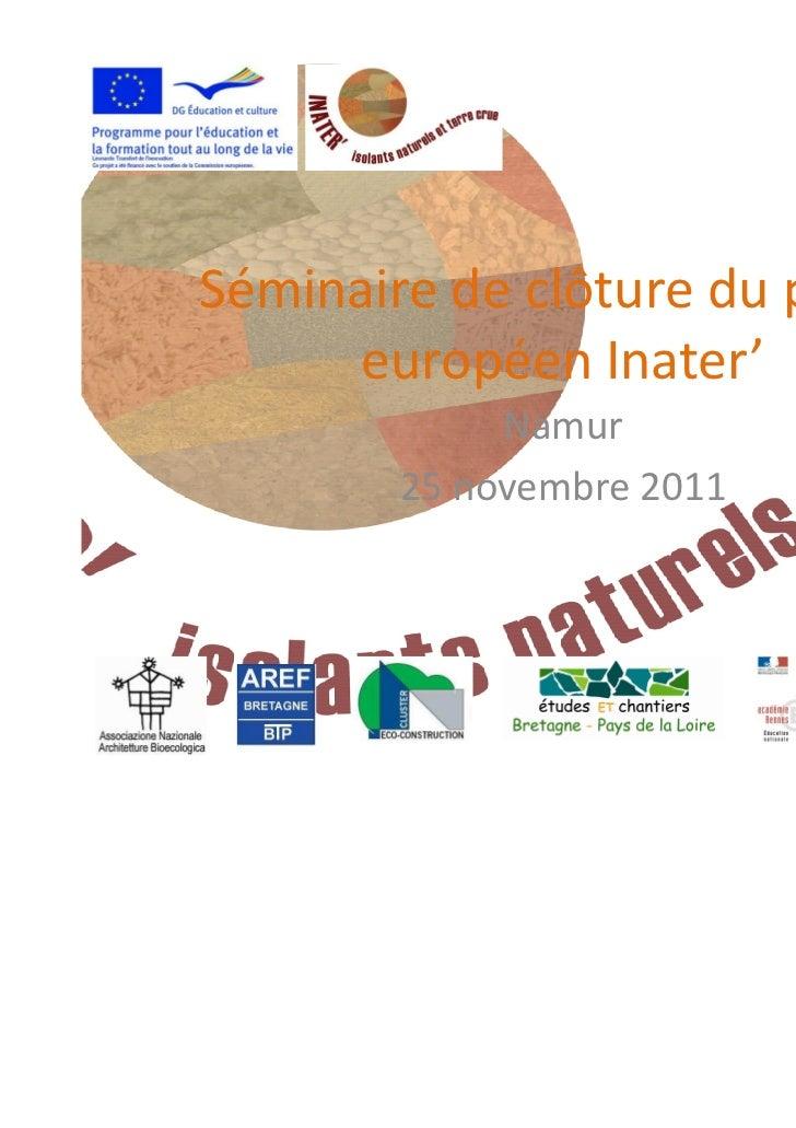 Séminaire de clôture du projet     européen Inater'             Namur        25 novembre 2011