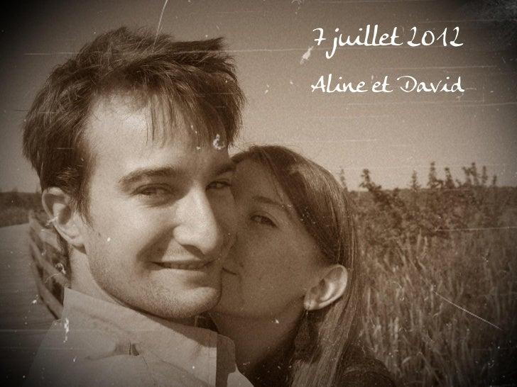 7 juillet 2012Aline et David