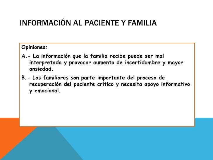 Información al paciente y familia<br />Opiniones:<br />A.- La información que la familia recibe puede ser mal interpretada...