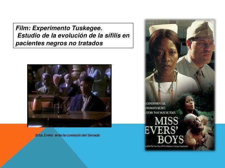 Film: Experimento Tuskegee. <br />Estudio de la evolución de la sífilis en pacientes negros no tratados<br />