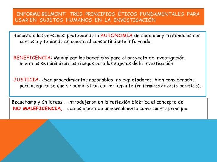 Informe Belmont:  tres  principios  éticos  fundamentales  para usar en  sujetos  humanos  en  la  investigación <br />-Re...