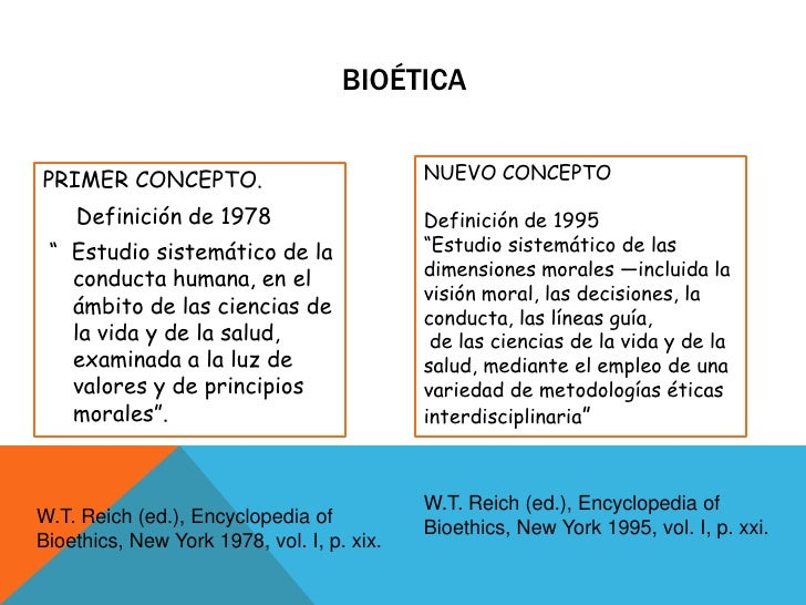 """Bioética<br />NUEVO CONCEPTO<br />Definición de 1995 <br />""""Estudio sistemático de las dimensiones morales —incluida la vi..."""