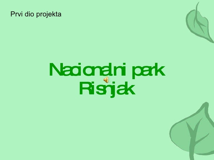 Nacionalni park Risnjak Prvi dio projekta