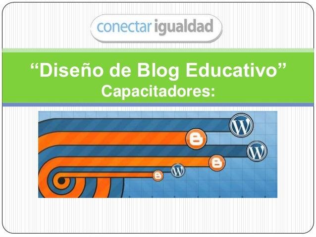 """Diseño de Blog Educativo"" Capacitadores:"