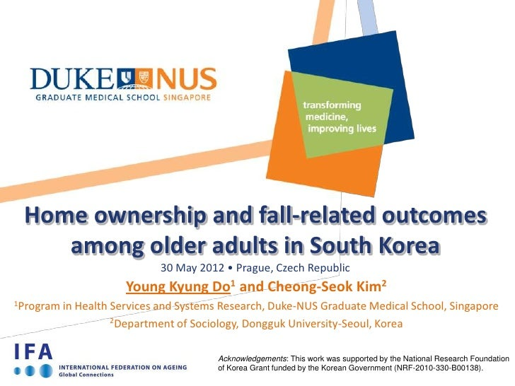 Home ownership and fall-related outcomes    among older adults in South Korea                             30 May 2012 • Pr...