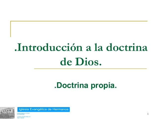 .Introducción a la doctrina            de Dios.           .Doctrina propia.18/02/13                       1
