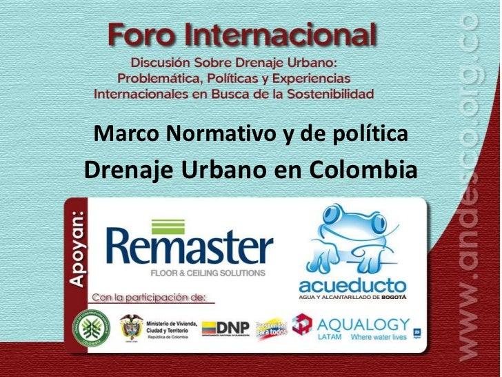Marco Normativo y de políticaDrenaje Urbano en Colombia