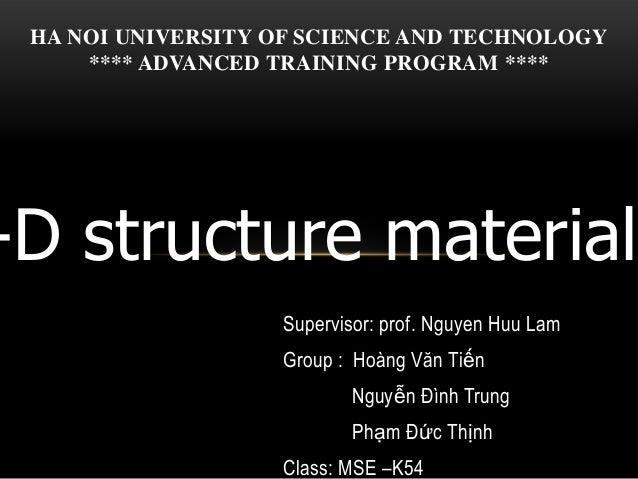 Supervisor: prof. Nguyen Huu Lam Group : Hoàng Văn Tiến Nguyễn Đình Trung Phạm Đức Thịnh Class: MSE –K54 -D structure mate...