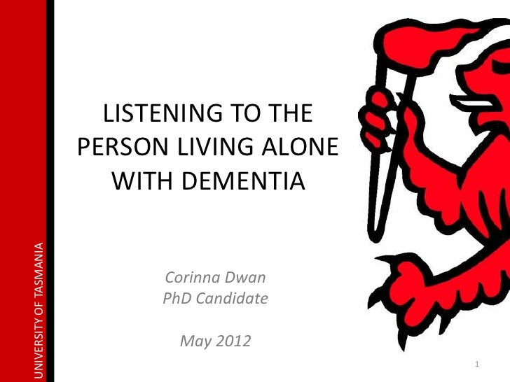 LISTENING TO THE                         PERSON LIVING ALONE                            WITH DEMENTIAUNIVERSITY OF TASMANI...