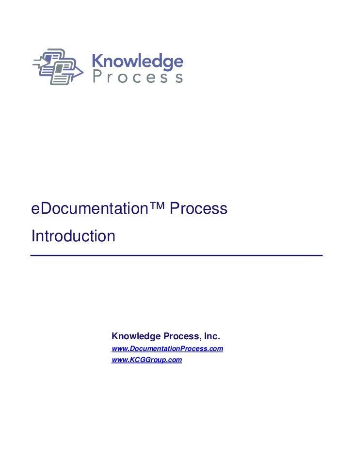 eDocumentation™ ProcessIntroduction           Knowledge Process, Inc.           www.DocumentationProcess.com           www...