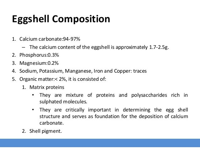 experiment of calcium carbonate composition of eggshells An eggshells in not a pile of calcium carbonate when the eggshell decomposes it will release calcium and carbonate ions the eggshell in this experiment was readily available to microbes – they did not do much, if anything to decompose the shell.
