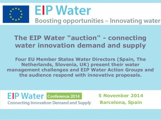 """The EIP Water """"auction"""" - connecting  water innovation demand and supply  Four EU Member States Water Directors (Spain, Th..."""