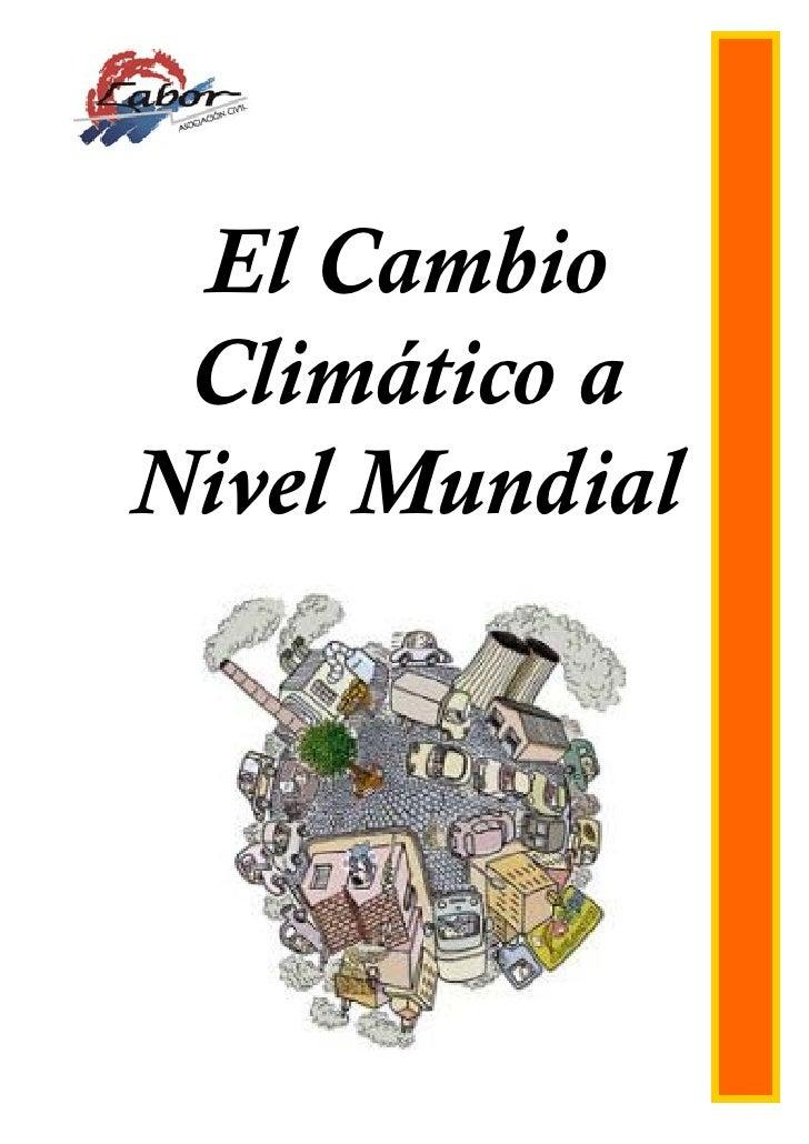 El Cambio  Climático a Nivel Mundial