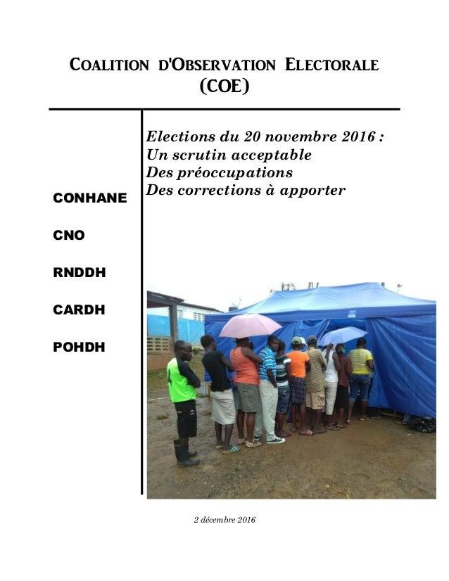 i Coalition d'Observation Electorale (COE) CONHANE CNO RNDDH CARDH POHDH Elections du 20 novembre 2016 : Un scrutin accept...
