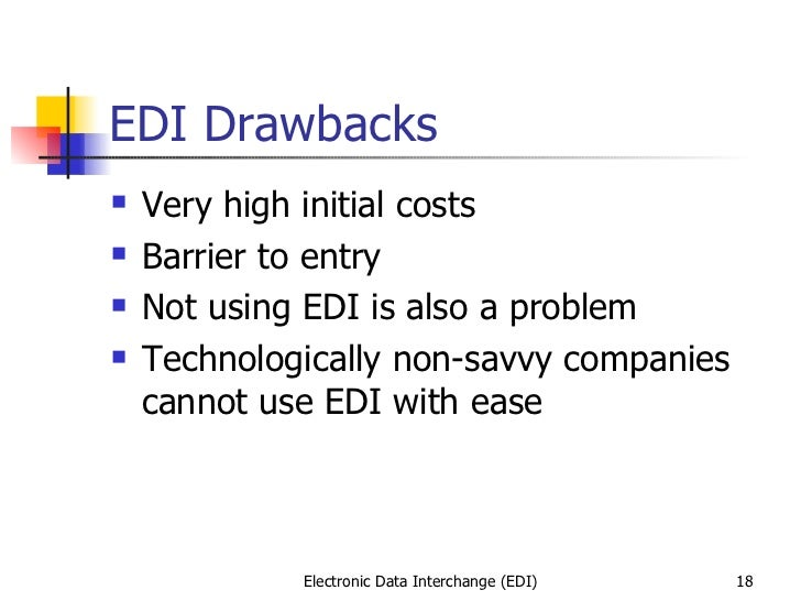 electronic data interchange advantages and disadvantages 1 electronic data interchange (edi)
