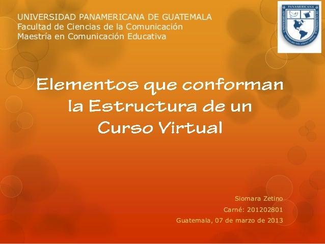 UNIVERSIDAD PANAMERICANA DE GUATEMALAFacultad de Ciencias de la ComunicaciónMaestría en Comunicación Educativa            ...