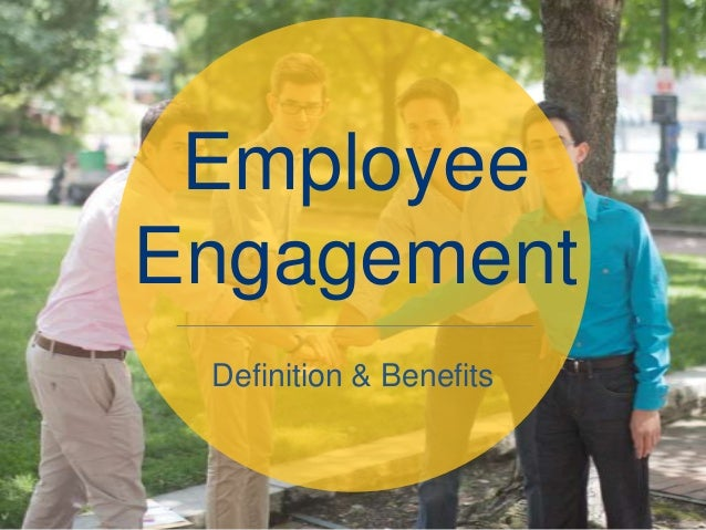 Definition & Benefits Employee Engagement