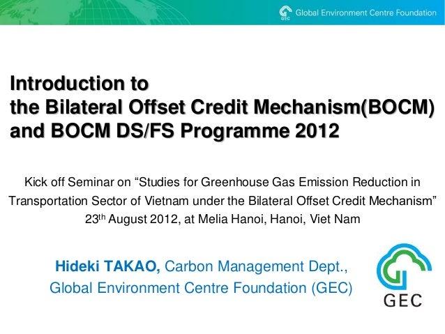 "Introduction tothe Bilateral Offset Credit Mechanism(BOCM)and BOCM DS/FS Programme 2012   Kick off Seminar on ""Studies for..."