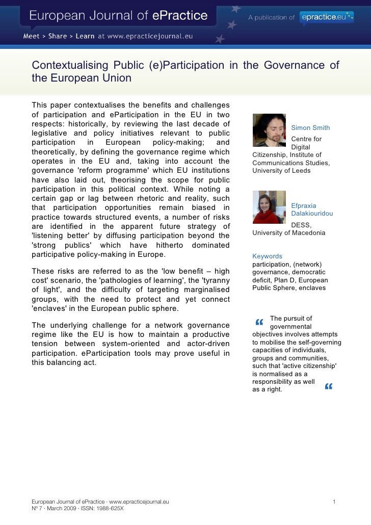 Contextualising Public (e)Participation in the Governance of the European Union  This paper contextualises the benefits an...