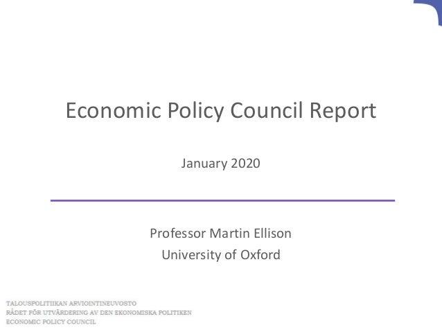 Economic Policy Council Report January 2020 Professor Martin Ellison University of Oxford