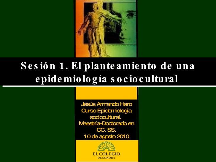 1. epidemiologia sociocultural