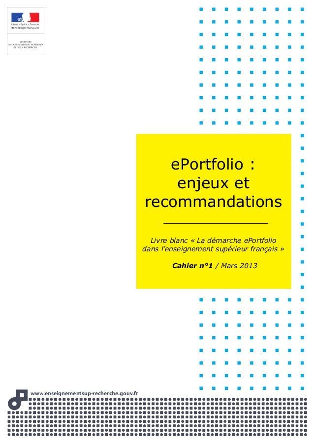 www.enseignementsup-recherche.gouww v.frvv ePortfolio : enjeux et recommandations Livre blanc « La démarche ePortfolio dan...