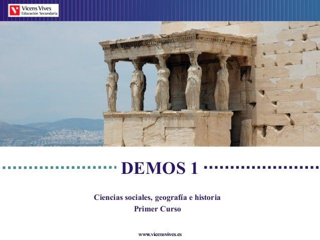 www.vicensvives.eswww.vicensvives.es DEMOS 1 Ciencias sociales, geografía e historia Primer Curso