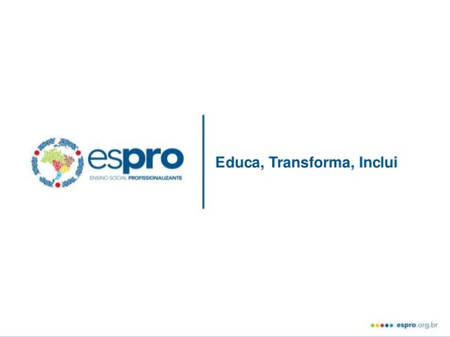Educa, Transforma, Inclui