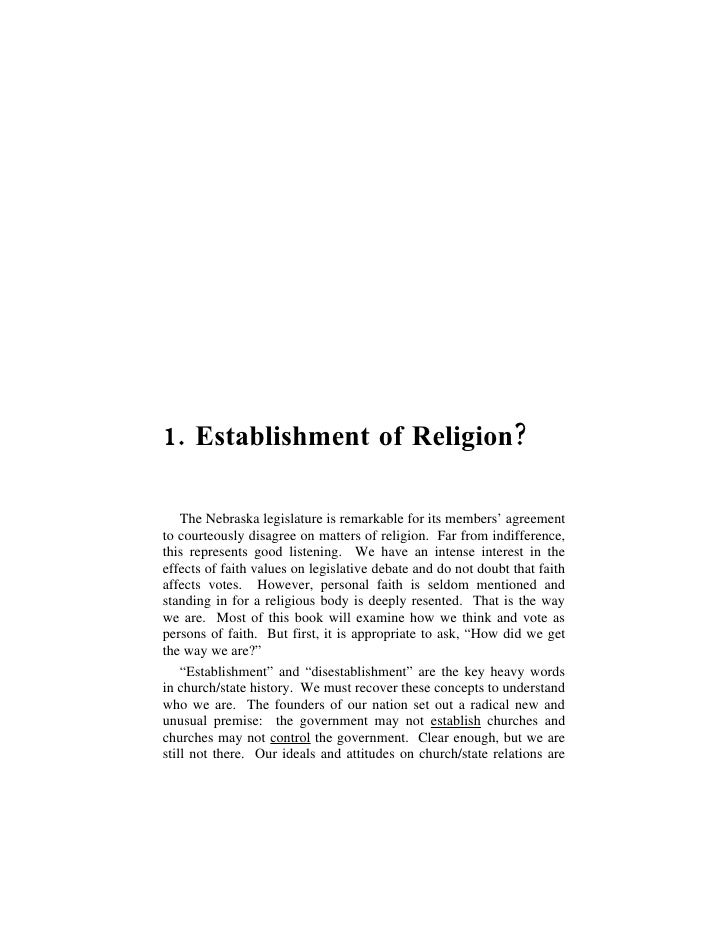 1. Establishment of Religion?      The Nebraska legislature is remarkable for its members' agreement to courteously disagr...