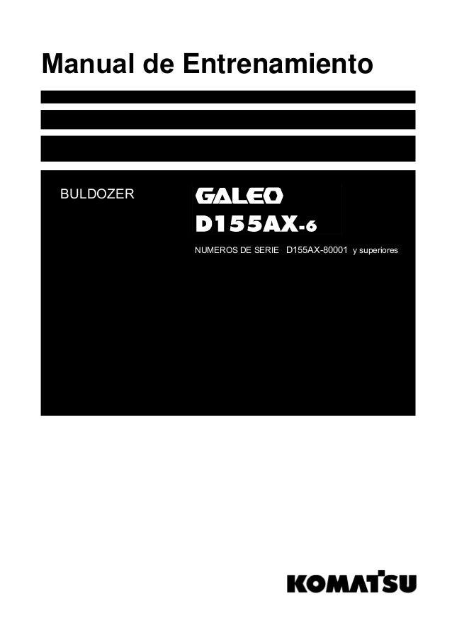 Manual de Entrenamiento BULDOZER            NUMEROS DE SERIE D155AX-80001 y superiores