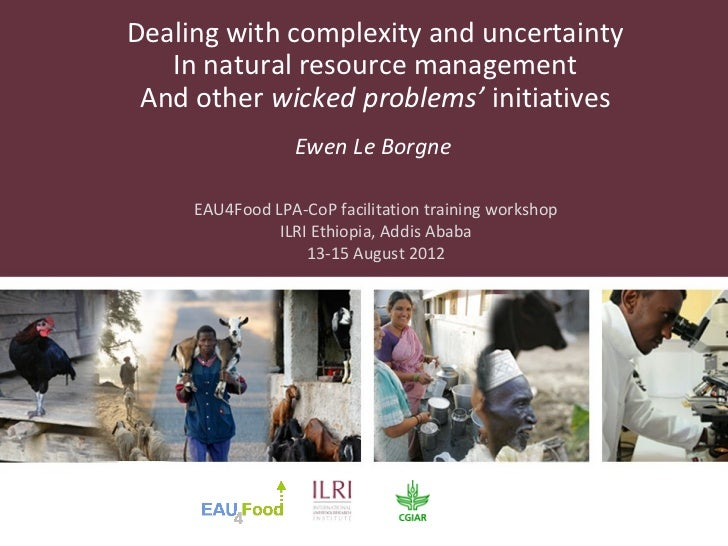 Dealing with complexity and uncertainty   In natural resource management And other wicked problems' initiatives           ...