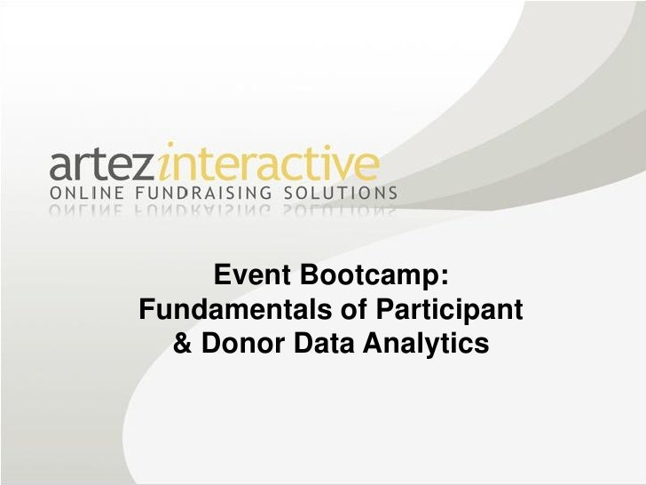 Event Bootcamp: Fundamentals of Participant   & Donor Data Analytics