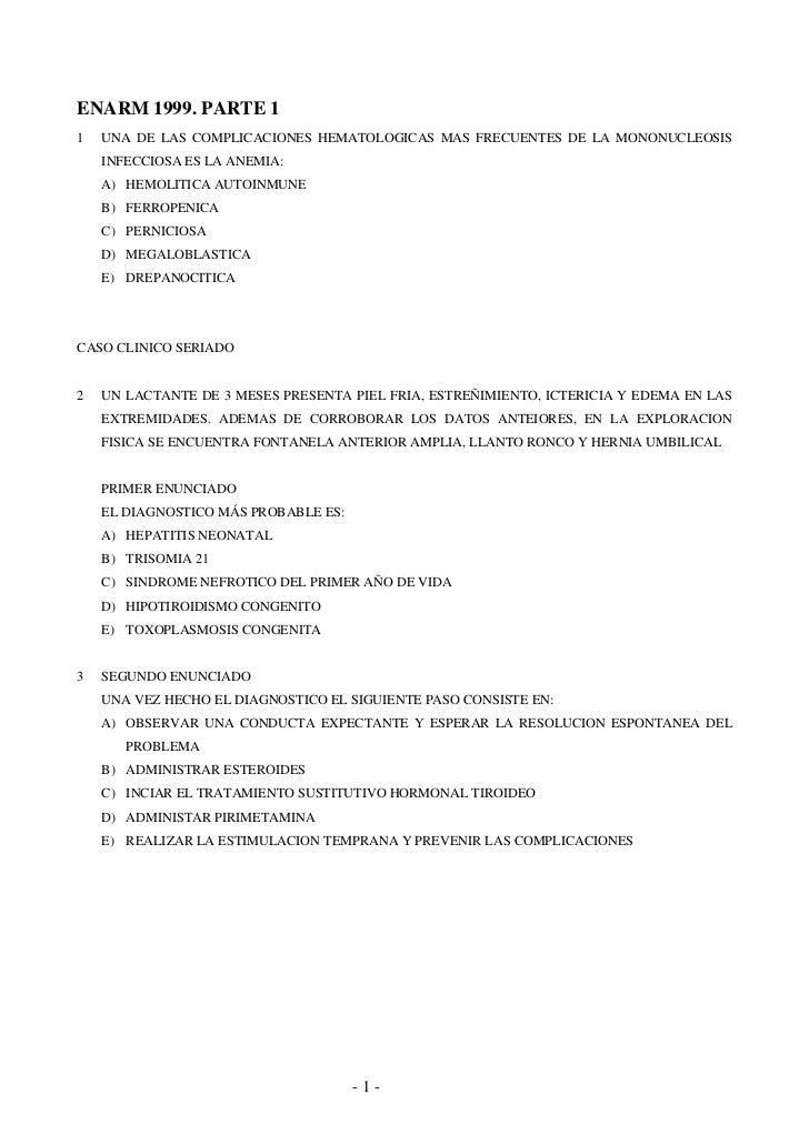 ENARM 1999. PARTE 1 1   UNA DE LAS COMPLICACIONES HEMATOLOGICAS MAS FRECUENTES DE LA MONONUCLEOSIS     INFECCIOSA ES LA AN...