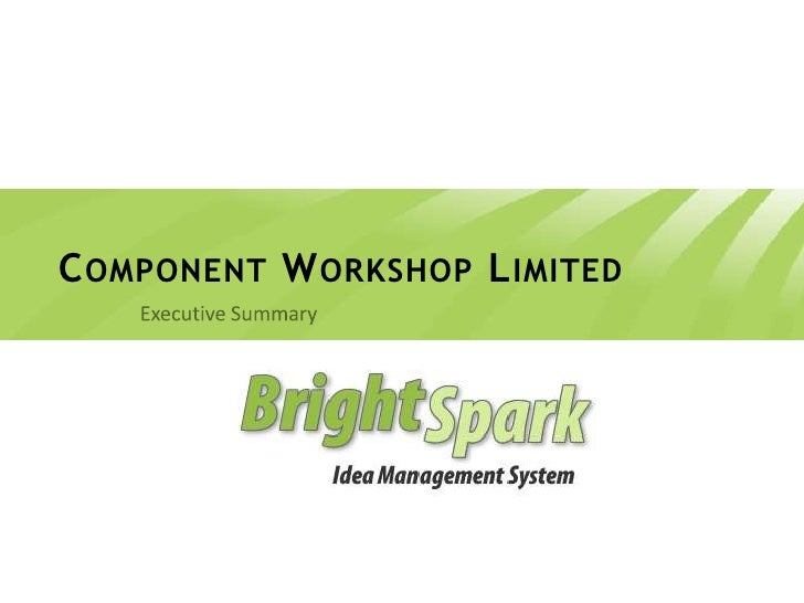 Component Workshop Limited<br />Executive Summary<br />