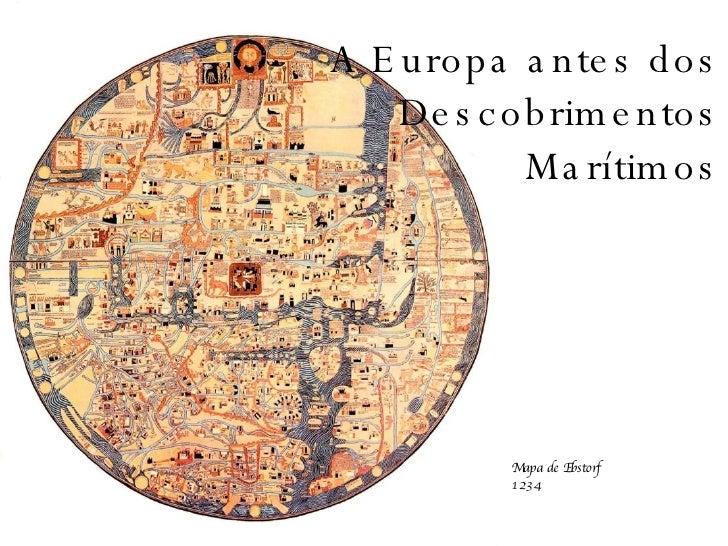 A Europa antes dos Descobrimentos Marítimos Mapa de Ebstorf 1234