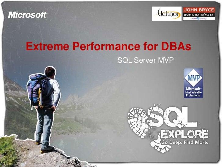 Extreme Performance for DBAs<br />מאיר דודאי  SQL Server MVP  ואלינור<br />